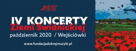 IV Koncerty Ziemi Świdnickiej październik 2020 Obowiązkowe bezpłatne wejściówki www.fundacjadobrejmuzyki.pl